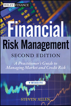 Financial Risk Management, ed. 2: A Practitioner?s Guide to Managing Market and Credit Risk