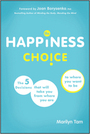 The Happiness Choice: The 5 Decisions That Will Take You from Where You Are to Where You Want to Be cover