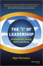 The ?I? of Leadership: Strategies for Seeing, Being and Doing