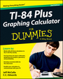 TI-84 Plus Graphing Calculator For Dummies�, ed. 2 cover