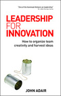 Leadership for Innovation: How to organize team creativity and harvest ideas cover