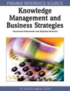 Knowledge Management and Business Strategies: Theoretical Frameworks and Empirical Research