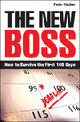 The New Boss: How to Survive the First 100 Days cover