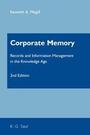 Corporate Memory: Records and Information Management in the Knowledge Age, ed. 2 cover