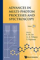 Advances in Multi-Photon Processes and Spectroscopy, Vol. 21