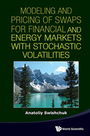 Modeling and Pricing of Swaps for Financial and Energy Markets With Stochastic Volatilities cover