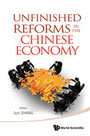 Unfinished Reforms in the Chinese Economy cover