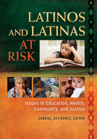 Latinos and Latinas at Risk: Issues in Education, Health, Community, and Justice
