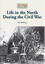 Life in the North During the Civil War cover