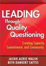 Leading Through Quality Questioning: Creating Capacity, Commitment, and Community cover