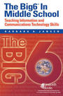 The Big6 in Middle School: Teaching Information and Communications Technology Skills cover
