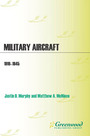 Military Aircraft, 1919-1945: An Illustrated History of Their Impact cover