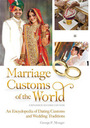 Marriage Customs of the World: An Encyclopedia of Dating Customs and Wedding Traditions, Expanded 2nd ed. cover