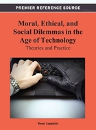 Moral, Ethical, and Social Dilemmas in the Age of Technology: Theories and Practice