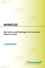 Miracles: God, Science, and Psychology in the Paranormal cover