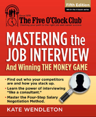 Mastering the Job Interview and Winning the Money Game, ed. 5