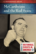 McCarthyism and the Red Scare: A Reference Guide
