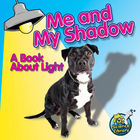 Me and My Shadow: A Book about Light image