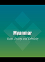 Myanmar: State, Society and Ethnicity cover
