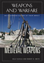 Medieval Weapons: An Illustrated History of Their Impact cover