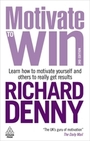 Motivate to Win, ed. 3: Learn how to motivate yourself and others to really get results cover