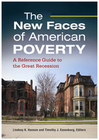 The New Faces of American Poverty: A Reference Guide to the Great Recession