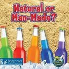 Natural or Man-Made?