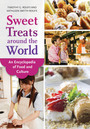 Sweet Treats around the World: An Encyclopedia of Food and Culture cover
