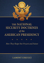 The National Security Doctrines of the American Presidency: How They Shape Our Present and Future cover