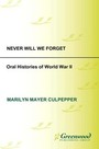 Never Will We Forget: Oral Histories of World War II cover