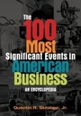 The 100 Most Significant Events in American Business: An Encyclopedia cover