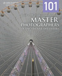 101 Quick and Easy Ideas Taken From the Master Photographers of the Twentieth Century cover