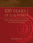 100 Years of Li & Fung: Rise from Family Business to Multinational
