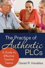 The Practice of Authentic PLCs: A Guide to Effective Teacher Teams cover