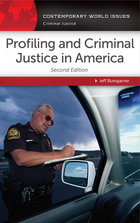 Profiling and Criminal Justice in America, ed. 2: A Reference Handbook