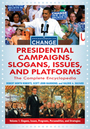 Presidential Campaigns, Slogans, Issues, and Platforms: The Complete Encyclopedia cover