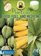 Plants as Food, Fuel, and Medicine image