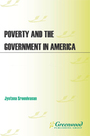 Poverty and the Government in America: A Historical Encyclopedia cover