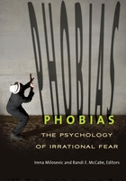 Phobias: The Psychology of Irrational Fear