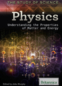 Physics: Understanding the Properties of Matter and Energy cover