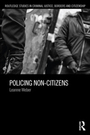 Policing Non-Citizens cover