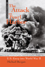 The Attack on Pearl Harbor: U.S. Entry into World War II cover
