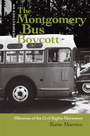 The Montgomery Bus Boycott: Milestone of the Civil Rights Movement cover