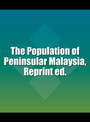 The Population of Peninsular Malaysia, Reprint ed. cover