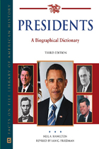 Presidents, ed. 3: A Biographical Dictionary