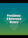 Presidents: A Reference History, ed. 3 cover
