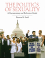 The Politics of Sexuality: A Documentary and Reference Guide cover