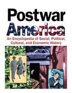 Postwar America: An Encyclopedia of Social, Political, Cultural, and Economic History