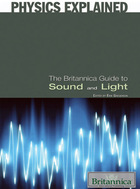 The Britannica Guide to Sound and Light