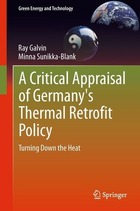 A Critical Appraisal of Germanys Thermal Retrofit Policy: Turning Down the Heat
